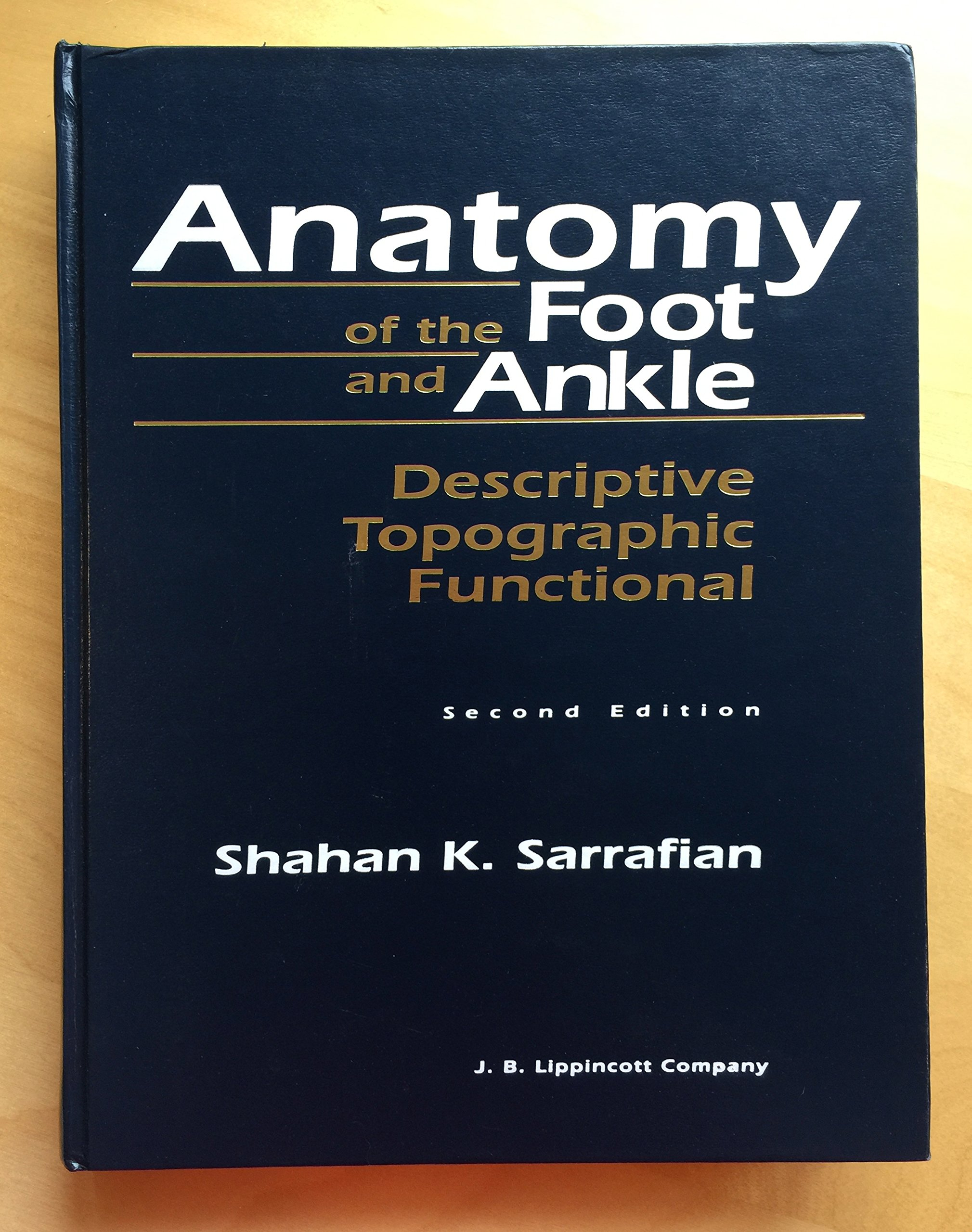Anatomy of the Foot and Ankle: Descriptive, Topographic, Functional