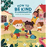 How to Be Kind in Kindergarten: A Book for Your Backpack