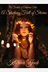 A Stocking Full of Stories: A Festival of Christmas Tales Kindle Edition