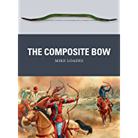 The Composite Bow (Weapon Book 43)