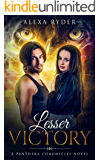 Lesser Victory (The Panthera Chronicles Book 3)