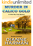 Murder in Calico Gold: A Cedar Bay Cozy Mystery (Cedar Bay Cozy Mystery Series Book 6)