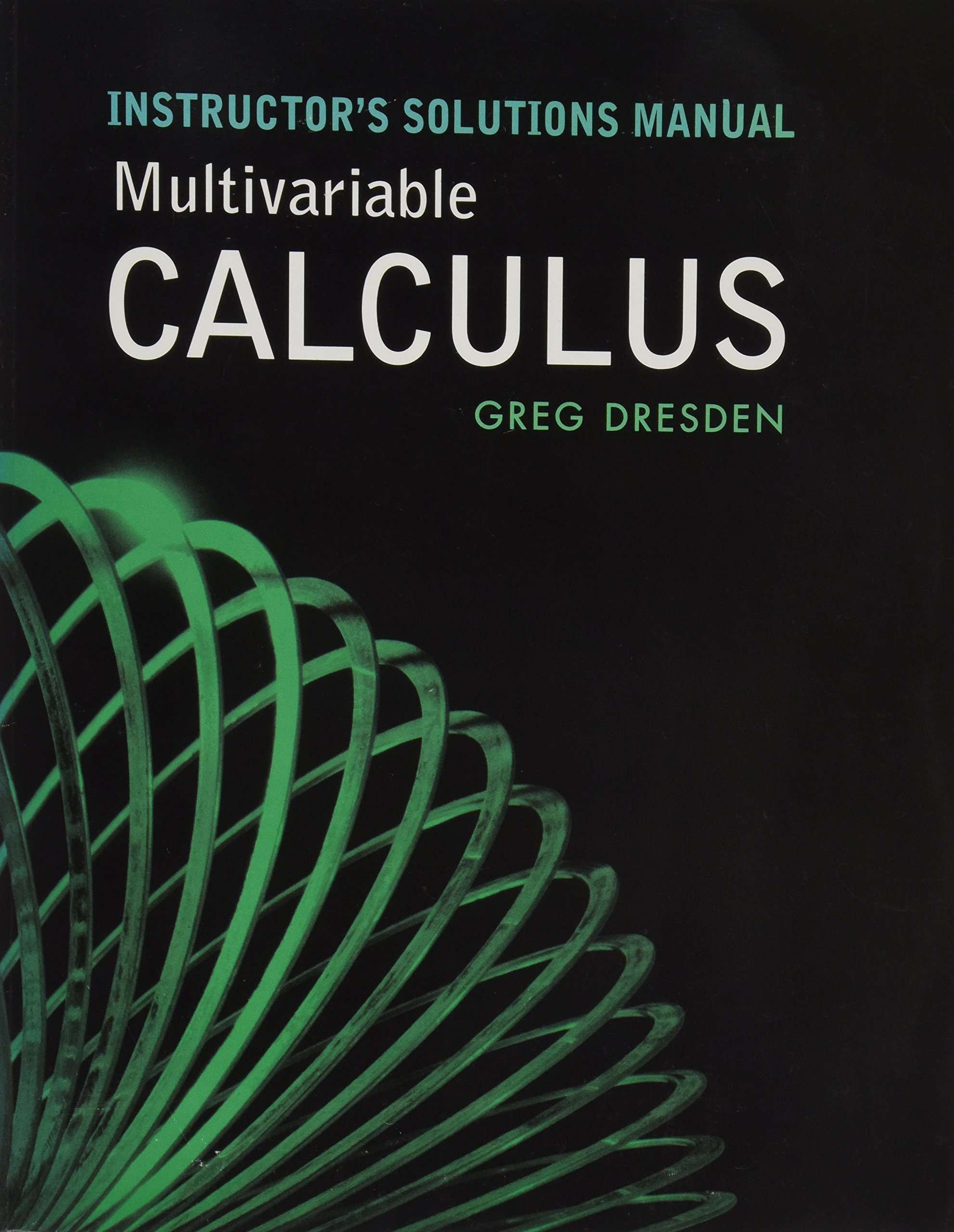 instructor s solutions manual multivariable calculus greg dresden rh amazon com james stewart multivariable calculus solutions manual pdf multivariable calculus solutions manual