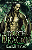 To Touch A Dragon (Venys Needs Men)