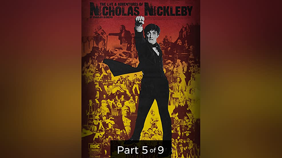 The Life and Adventure of Nicholas Nickleby Pt. 5 of 9