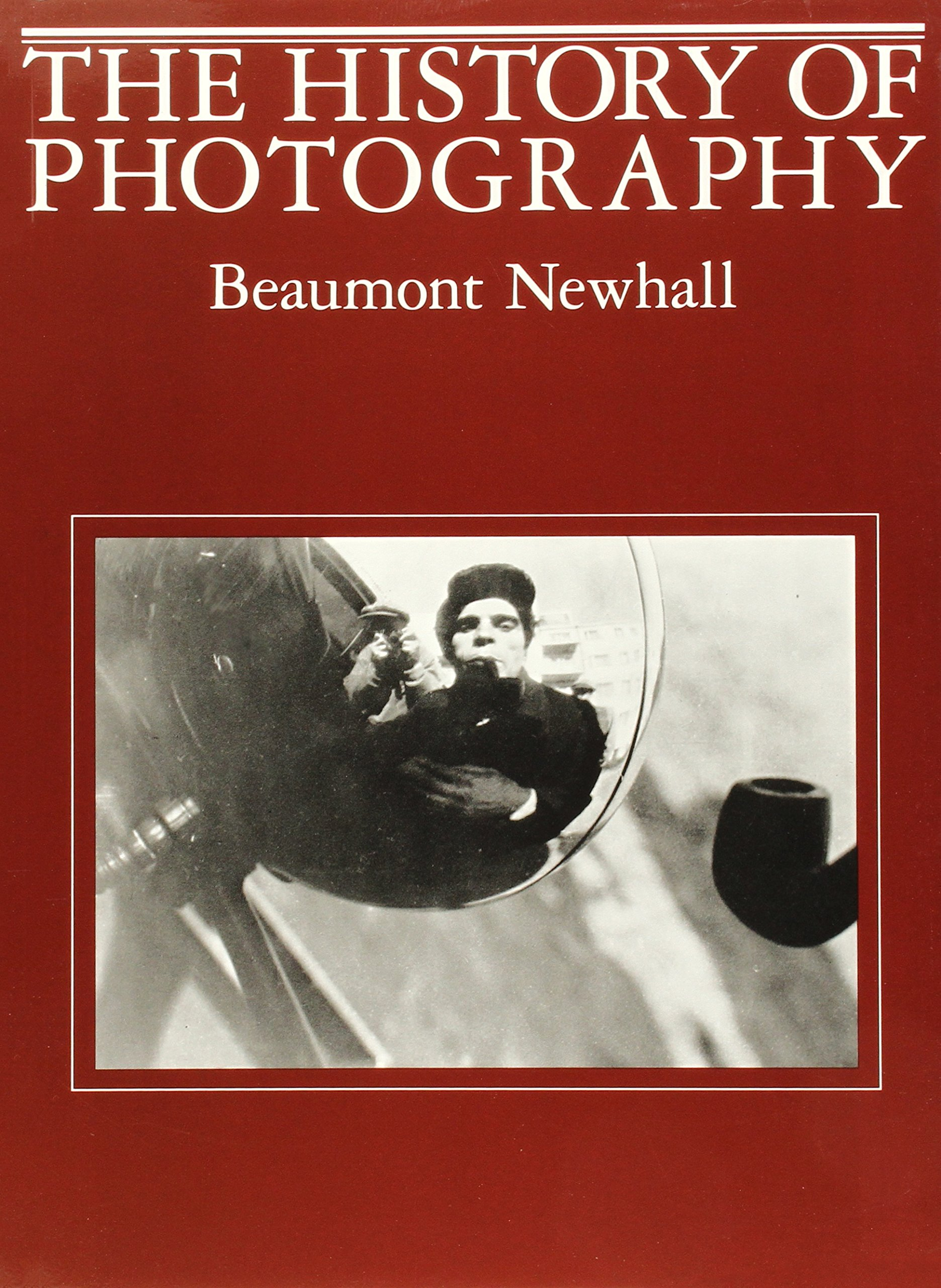 the history of photography from to the present beaumont the history of photography from 1839 to the present beaumont newhall 9780870703812 com books