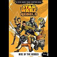 Star Wars Rebels: Rise of the Rebels (Disney Chapter Book (ebook))