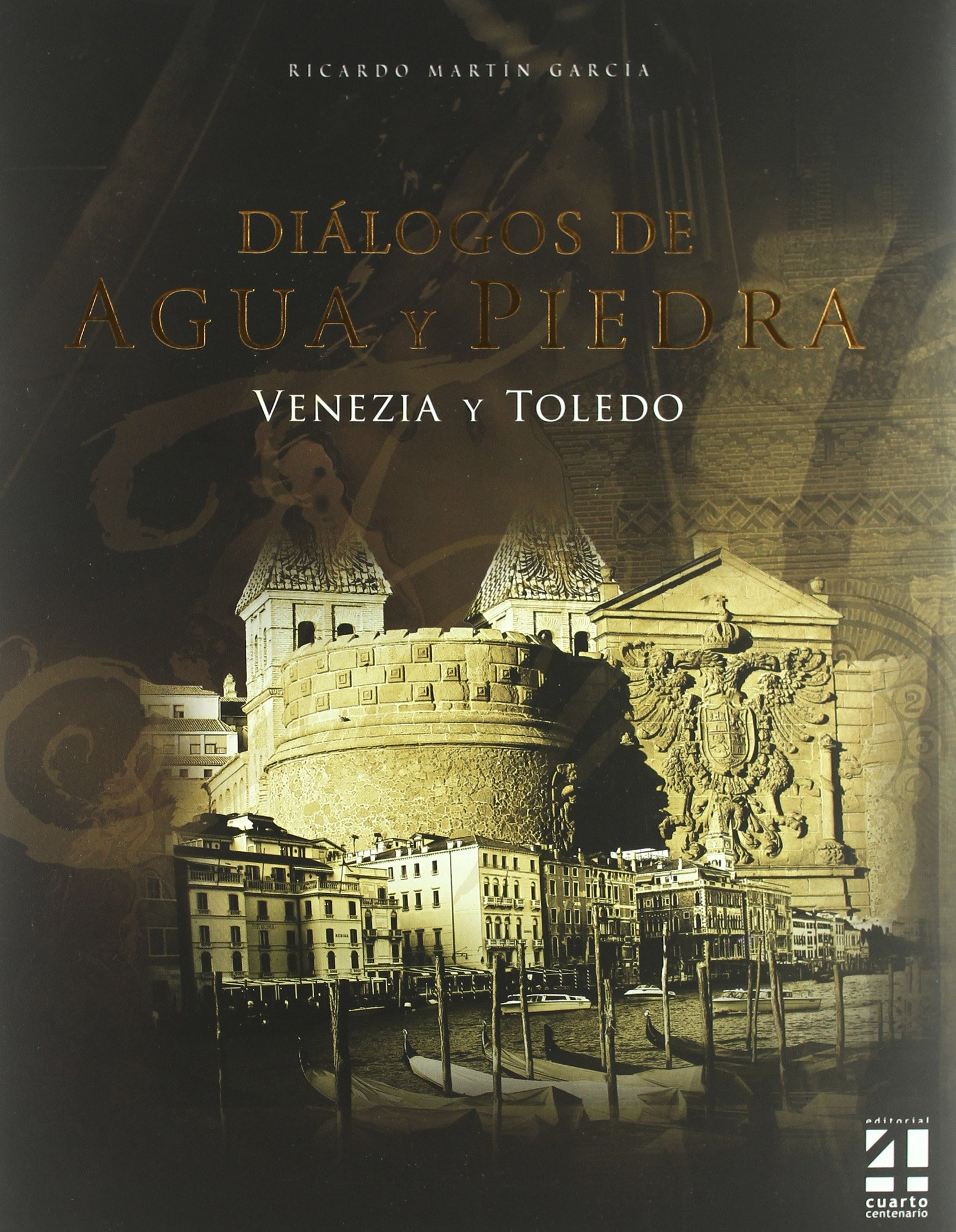 Libro diAÂ¡logos de agua y piedra : Venezia y Toledo (Spanish) Hardcover – 2011