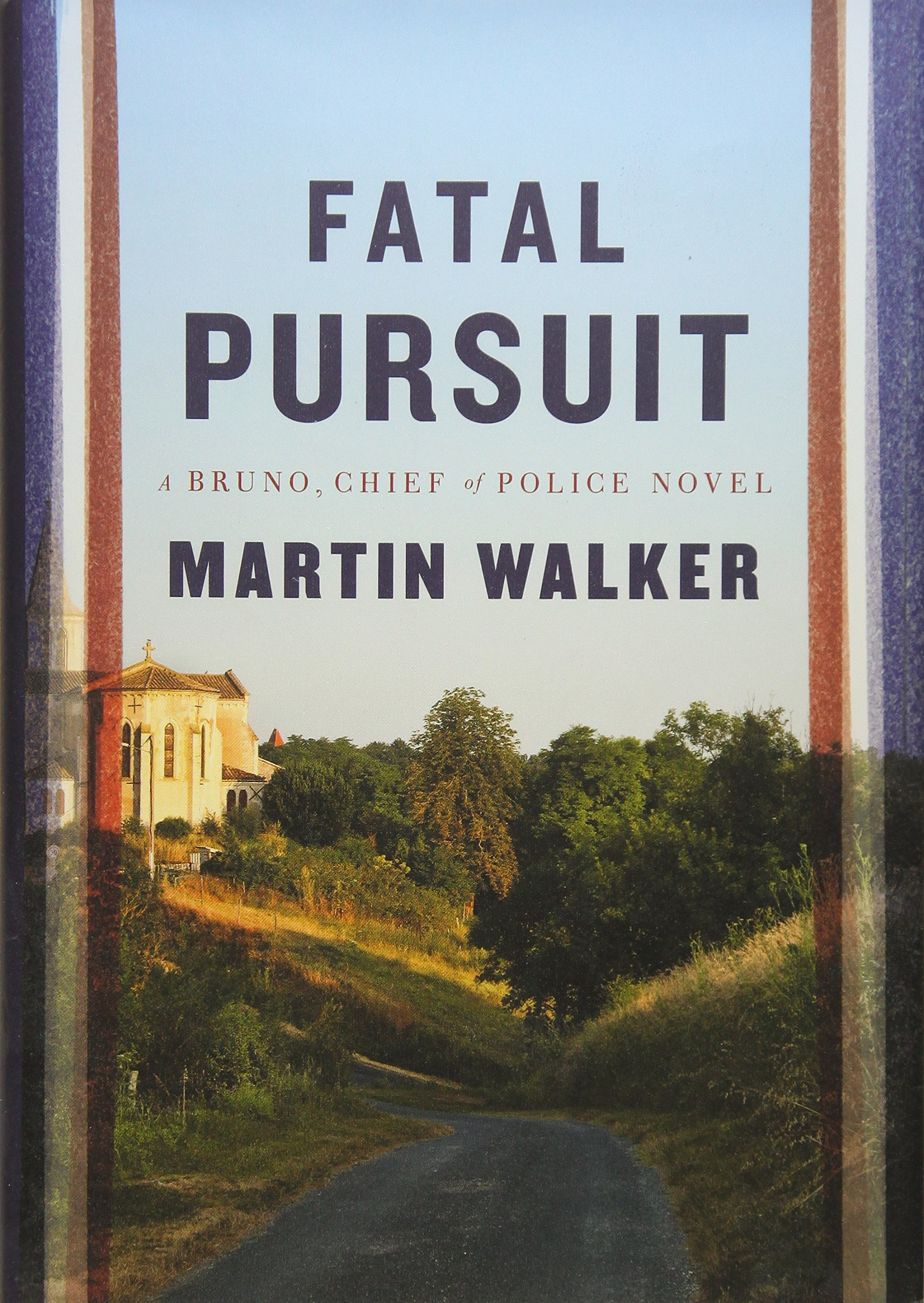 Fatal Pursuit: A novel Bruno, Chief of Police Series, Band ...