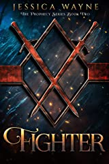Fighter (Prophecy Series Book 2) Kindle Edition