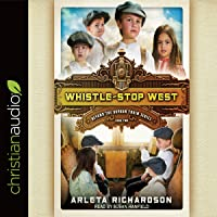 Whistle-Stop West: Beyond the Orphan Train, Book 2