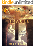 Heart Healing Miracle: A Christmas Gift From Baby Jesus