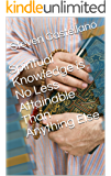 Spiritual Knowledge is No Less Attainable Than Anything Else