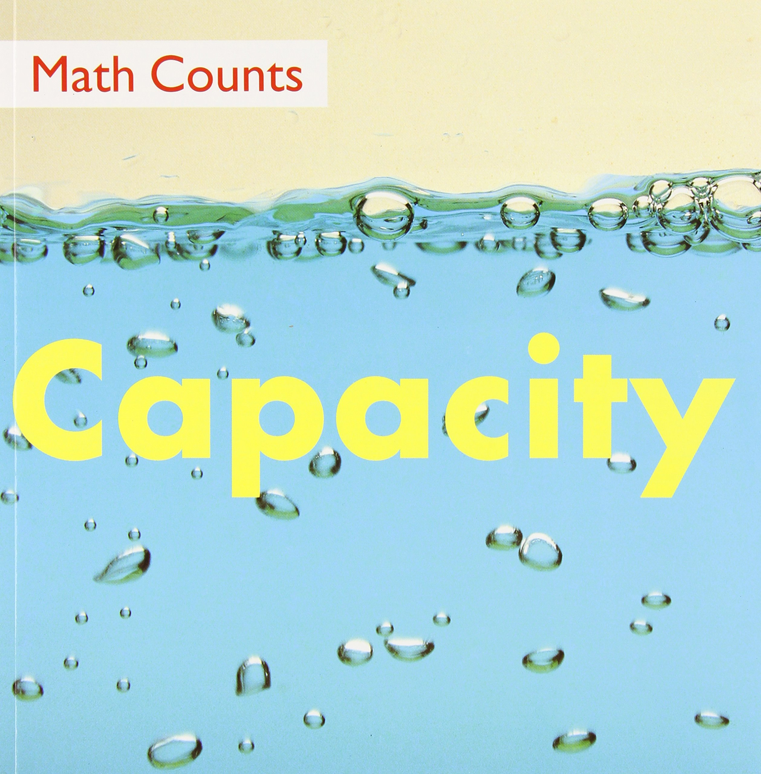Capacity (Math Counts): Henry Pluckrose, Ramona G. Choos ...