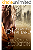 His Silken Seduction: a Regency novella