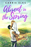 Absent in the Spring (Shakespeare Sisters Book 3)