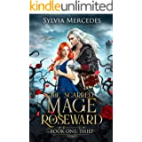 Thief (The Scarred Mage of Roseward Book 1)