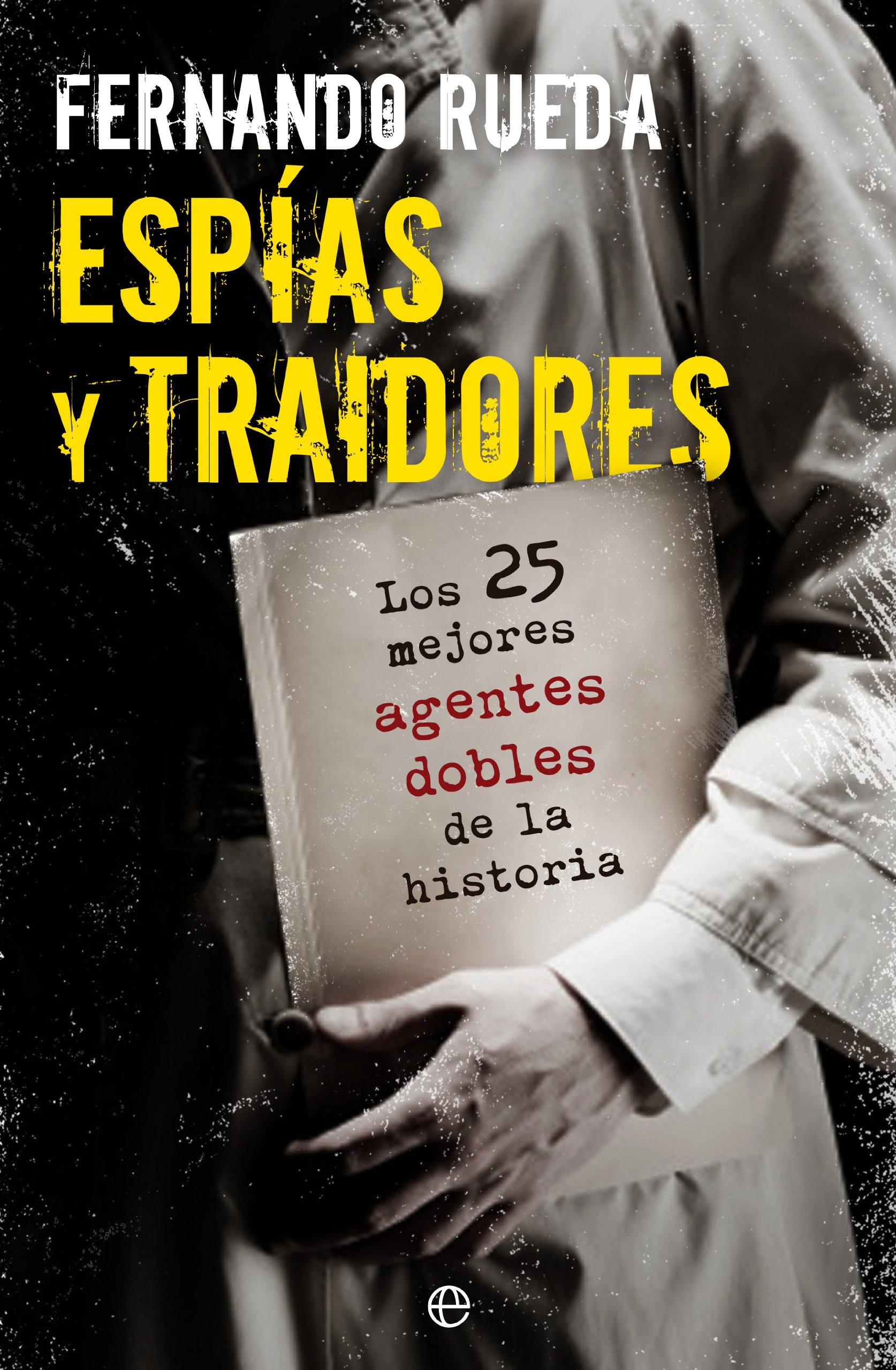 Espías y traidores: Los 25 mejores agentes dobles de la historia ...