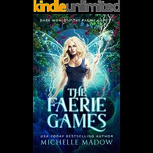 The Faerie Games (Dark World: The Faerie Games Book 1)