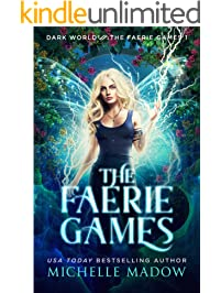 The Faerie Games (Dark World: The Faerie Games Book 1)