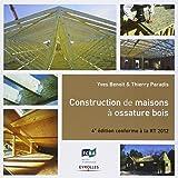 Construction de maisons à ossature bois, Conforme à la RT 2012