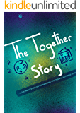 The Together Story: A Children's Story on the Pandemic, Written & Illustrated by Roxana Oroian