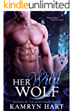 Her Wild Wolf (Marked by the Moon Book 3) - Paranormal Wolf Shifter Romance