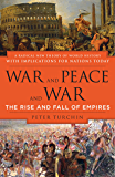 War and Peace and War: The Rise and Fall of Empires (English Edition)