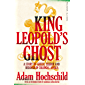 King Leopold's Ghost: A Story of Greed, Terror and Heroism in Colonial Africa (Picador Classic Book 93) (English Edition)