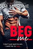Beg Me (A Sexy Standalone Romantic Comedy) (English Edition)
