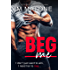 Beg Me (A Sexy Standalone Romantic Comedy)
