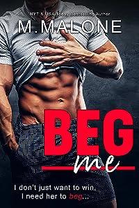 Beg Me (A Standalone Romantic Comedy)