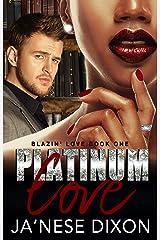 Platinum Love: A BWWM Romance (Blazin' Love Book 1) Kindle Edition