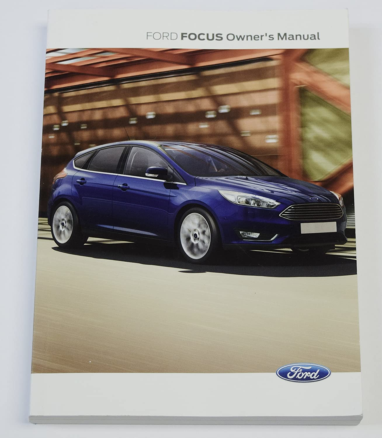 GENUINE FORD FOCUS HANDBOOK OWNERS MANUAL 2014-2017 BOOK AUTOMATIC & MANUAL:  Amazon.co.uk: Car & Motorbike