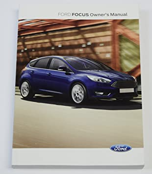 genuine ford focus handbook owners manual 2014 2017 book automatic rh amazon co uk Ford Focus Owners Manual Ford Auto Repair Manual