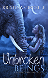 Unbroken Beings (Fragile Creatures Book 2)
