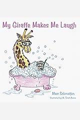 My Giraffe Makes Me Laugh Paperback