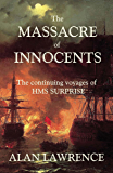 The Massacre of Innocents: The continuing voyages of HMS SURPRISE