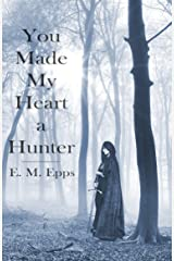 You Made My Heart a Hunter Kindle Edition