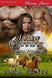 A New Beginning [Liberty, Wyoming] (Siren Publishing Menage Amour)