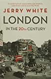 London in the Twentieth Century: A City and Its People