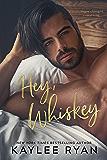 Hey, Whiskey