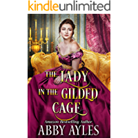 The Lady in the Gilded Cage: A Clean & Sweet Regency Historical Romance Novel