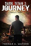Dark Titan Journey: Finally Home