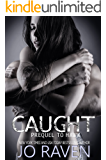 Caught (Prequel to Hawk) (Sex and Bullets)