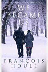 We Became Us: a tender story of hope and second chances Kindle Edition
