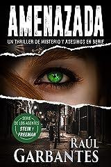 Amenazada: Un thriller de misterio y asesinos en serie (Agentes del FBI Julia Stein y Hans Freeman nº 1) (Spanish Edition) Kindle Edition