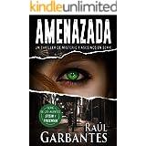 Amenazada: Un thriller de misterio y asesinos en serie (Agentes del FBI Julia Stein y Hans Freeman nº 1) (Spanish Edition)