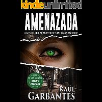 Amenazada: Un thriller de misterio y asesinos en serie (Agentes del FBI Julia Stein y Hans Freeman nº 1) (Spanish…