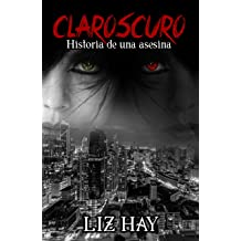 CLAROSCURO: La historia de una asesina (Spanish Edition) Feb 10, 2017